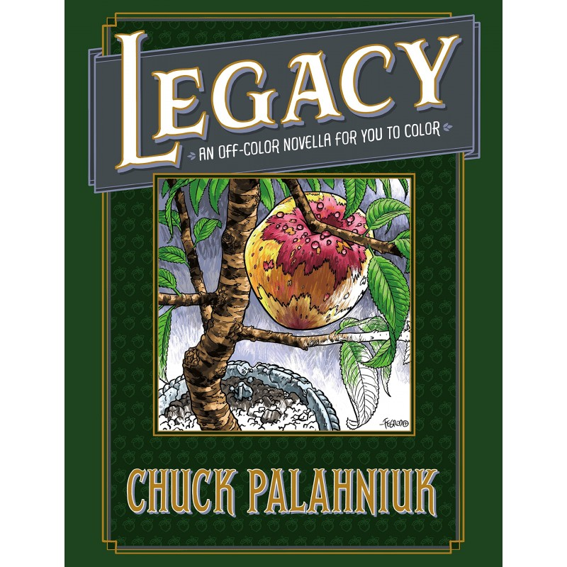 Legacy: An Off-Colour Novella for You to Colour by Chuck Palahniuk