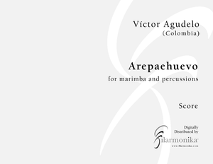 Arepaehuevo, for marimba and percussion