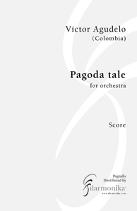 Pagoda Tale, for orchestra