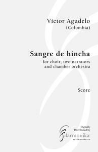 Sangre de hincha, for choir and ensemble