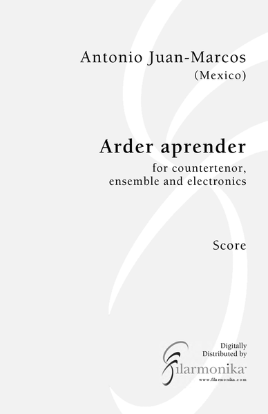 Arder aprender, for voice, ensemble, and electronics