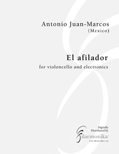 El afilador, for cello and electronics