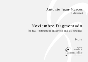 Noviembre fragmentado, for ensemble and electronics