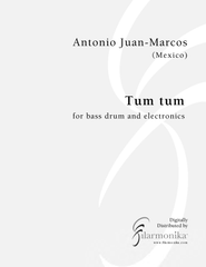 Tum tum, for bass drum and electronics