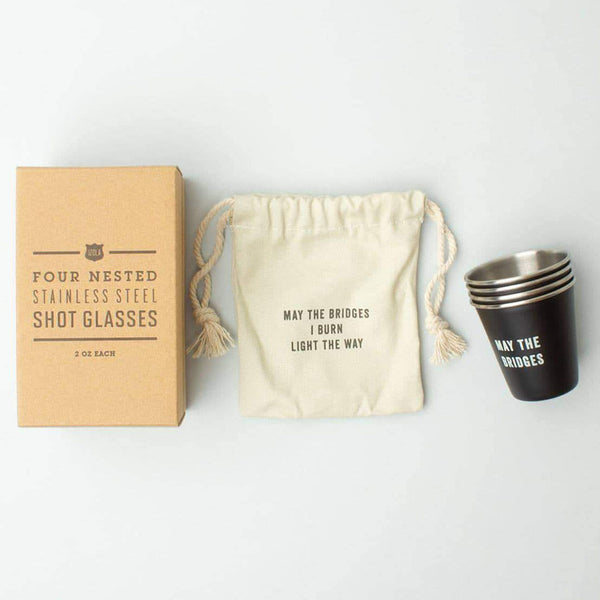 """May the Bridges I Burn Light the Way"" Izola Shot Glasses"