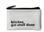 Bitches Get Stuff Done Coin Pouch