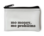 Mo Money Mo Problems Coin Pouch