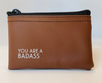 You Are A BadAss Coin Pouch