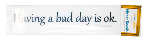Having a bad day is ok