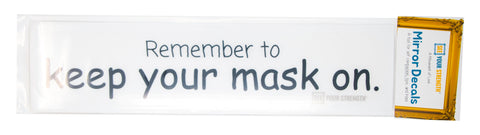 Remember to keep your mask on.