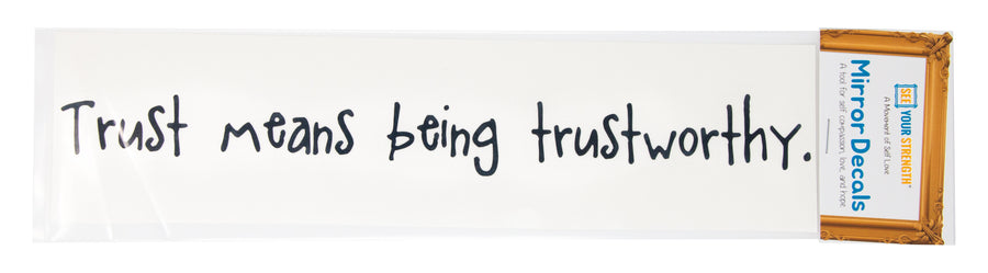 Trust means being trustworthy