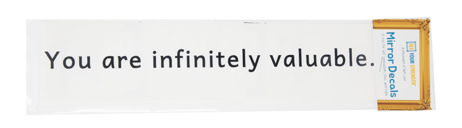 You are infinitely valuable