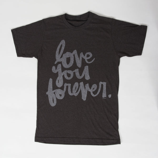 Love You Forever Unisex Tee