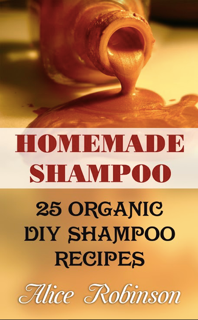 DIY Shampoo: 25 Legendary Natural Homemade Shampoo Recipes - Ebooksy