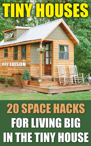 Tiny Houses: 20 Space Hacks for Living Big in The Tiny House - buy ebooks at Ebooksy