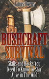 Bushcraft Survival:  Skills and Hacks You Need To Know To  Stay Alive in The Wild - best books on Ebooksy
