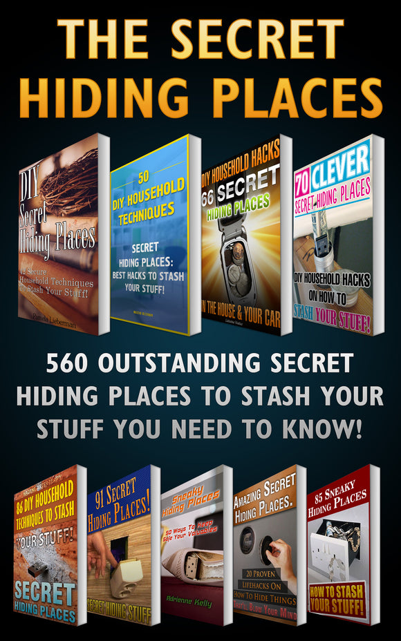 The Secret Hiding Places. 560 Outstanding Secret Hiding Places To Stash Your Stuff You Need TO Know