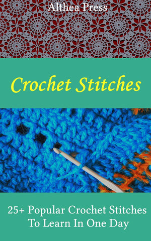 Crochet Stitches: 25+ Popular Crochet Stitches To Learn In One Day - best books on Ebooksy