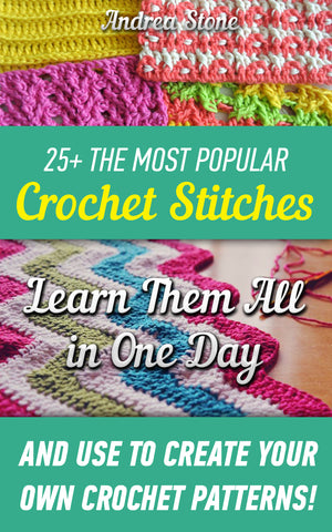25+ The Most Popular Crochet Stitches: Learn Them All in One Day And Use to Create Your Own Crochet Patterns!   - Ebooksy
