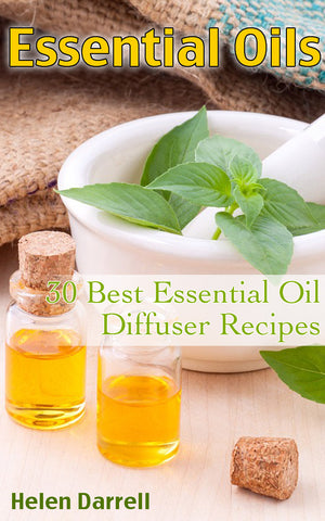 Essential Oils: 30 Best Essential Oil Recipes for Diffusers - Ebooksy