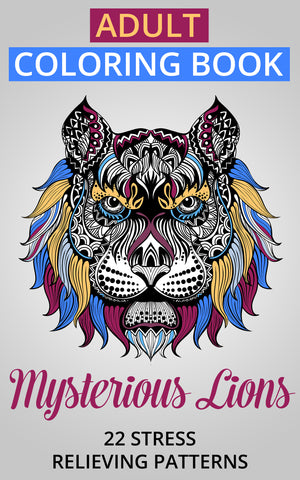 Adult Coloring Book: Mysterious Lions. 22 Stress Relieving Patterns - best books on Ebooksy