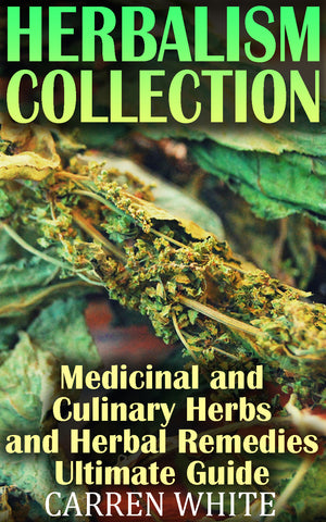 Herbalism. Big Collection Medicinal and Culinary Herbs and Herbal Remedies for Healthy Living and Healing - best books on Ebooksy