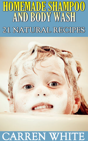 Homemade Shampoo and Body Wash: 21 Natural Recipes - best books on Ebooksy