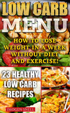 Low Carb Menu: How To Lose Weight In A Week Without Diet And Exercise! 23 Healthy Low Carb Recipes - Ebooksy