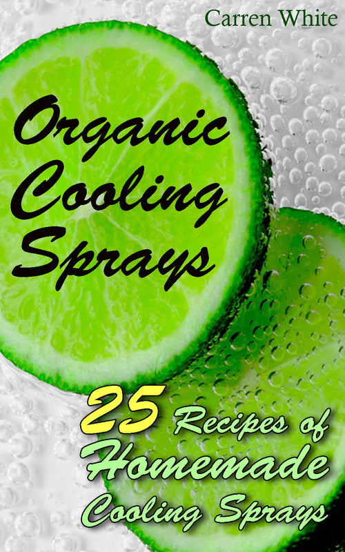 Homemade Cooling Sprays. 25 Organic Cooling Sprays Recipes