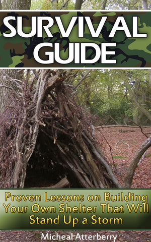 Survival Guide: Proven Lessons on Building Your Shelter That Will Stand Up a Storm - Ebooksy