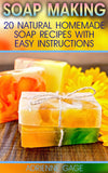 Soap Making:  20 Natural Homemade Soap Recipes With Easy Instructions - Ebooksy