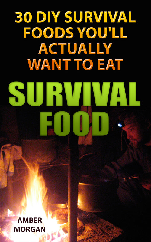 Survival Food: 30 DIY Survival Foods You'll Actually Want To Eat - best books on Ebooksy