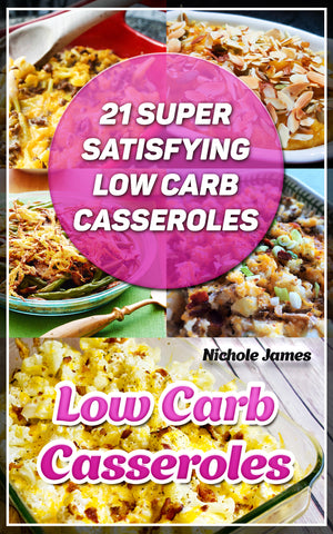 Low Carb Casseroles: 21 Super Satisfying Low Carb Casseroles