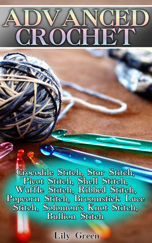 Advanced Crochet Stitches Bundle - best books on Ebooksy