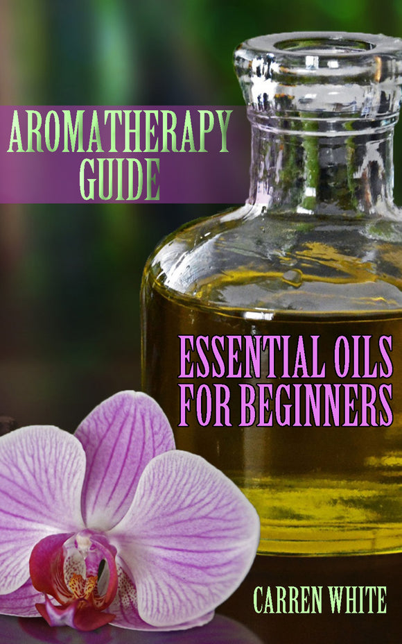 Aromatherapy Essential Oil Recipes Guide Book For Beginners