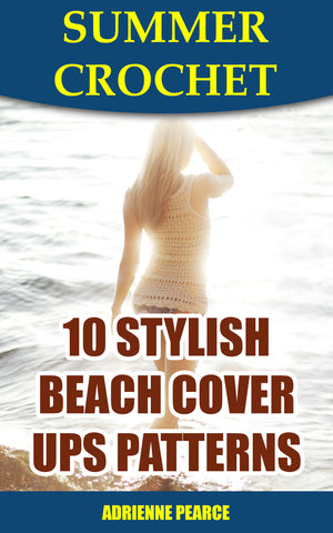 Summer Crochet:  10 Stylish Beach Cover Ups Patterns - buy ebooks at Ebooksy