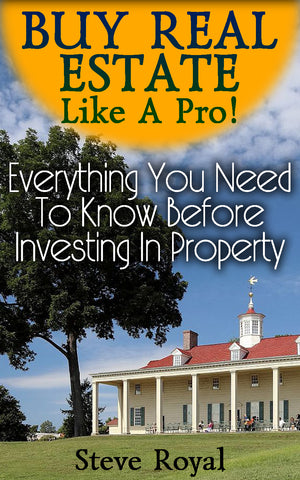 Buy Real Estate Like A Pro! Everything You Need To Know Before Investing In Property - best books on Ebooksy
