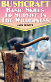 Bushcraft: Basic Skills To Survive In The Wilderness - best books on Ebooksy