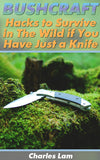Bushcraft:  Hacks to Survive in The Wild if You  Have Just a Knife - Ebooksy