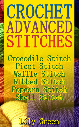 Crochet Advanced Stitches - best books on Ebooksy