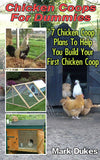 Chicken Coops: 7 Chicken Coops Plans For Beginners - Ebooksy