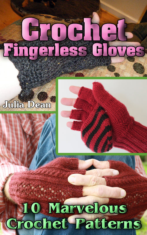 Crochet Fingerless Gloves: 10 Marvelous Crochet Patterns