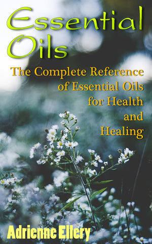 Essential Oils:  The Complete Reference Guide of Essential Oils for Health and Healing - Ebooksy