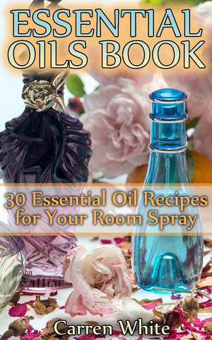 Aromatherapy 30 Essential Oil Room Spray Recipes - Ebooksy