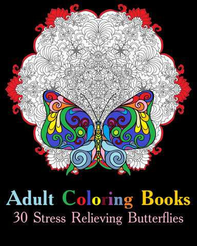 Adult Coloring Books : 30 Stress Relieving Butterflies - Ebooksy