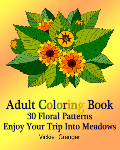 Adult Coloring Book: 30 Floral Patterns. Enjoy Your Trip Into Meadows - Ebooksy