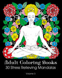 Adult Coloring Books 30 Stress Relieving Mandalas Volume 3