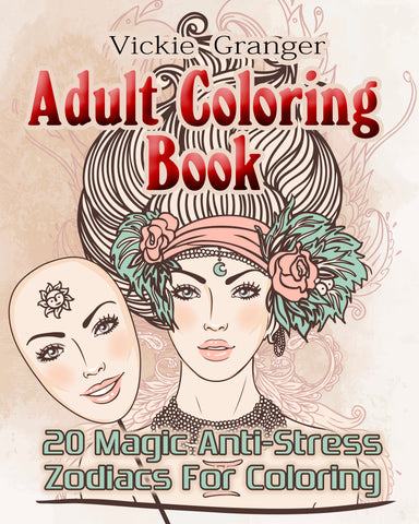 Adult Coloring Book: 20 Magic Anti-Stress Zodiacs For Coloring - Ebooksy