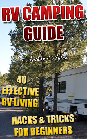 RV Camping Guide: 40 Effective RV Living Hacks & Tricks For Beginners - buy ebooks at Ebooksy