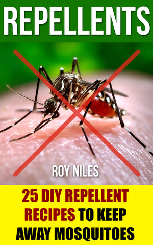 Repellents: 25 DIY Repellent Recipes To Keep Away Mosquitoes - buy ebooks at Ebooksy